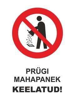 Hoiatussilt - Prügi mahapanek keelatud