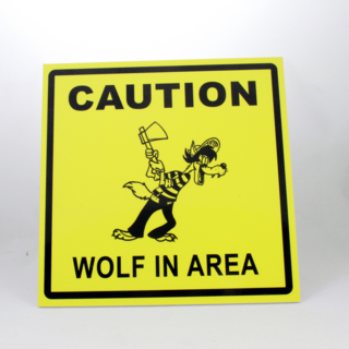 Hoiatussilt - Caution! Wolf in area