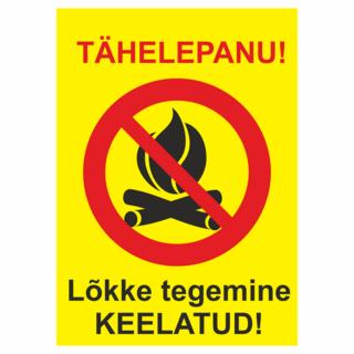 Hoiatussilt - Lõkke tegemine keelatud!
