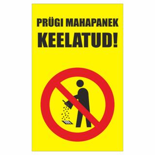 hoiatussilt - Prügi mahapanek keelatud!