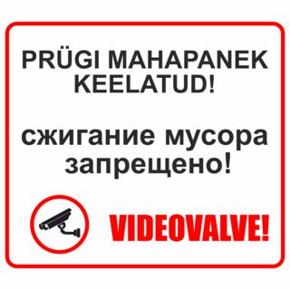 Videovalve ja Prügi mahapanek keelatud!