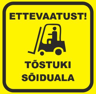 Hoiatussilt - Ettevaatust! Tõstuki sõiduala