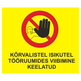Hoiatussilt - Kõrvalistel isikutel tööruumides viibimine keelatud